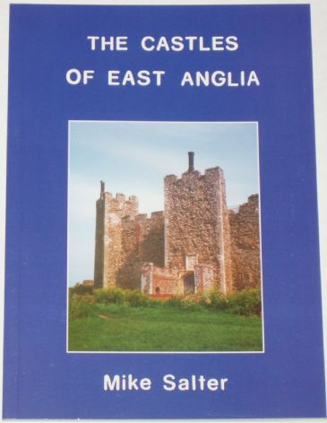 The Castles of East Anglia, by Mike Salter